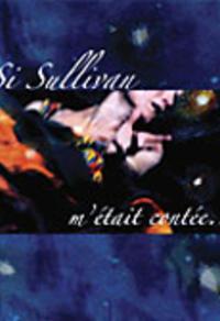 Si Sullivan m'était contée